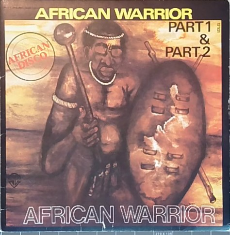 AFRICAN WARRIOR - African Warrior, part 1 / part 2 - 45T (SP 2 titres)