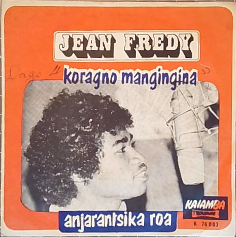 FREDY JEAN - Koragno mangingina / Anjarantsika roa - 45T (SP 2 titres)